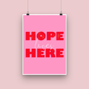 Hope Lives Here Art Print