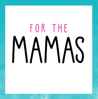 For the Mamas