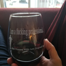 Load image into Gallery viewer, Fucking Professional Stemless Wine Glass Laser Etched