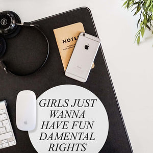 Girls Just Wanna Have FUNdamental Rights Mouse Pad