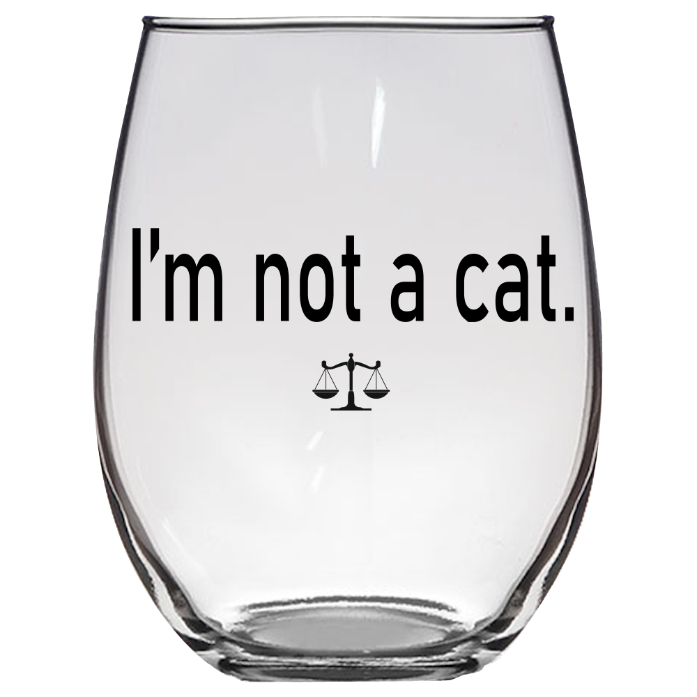 I'm Not A Cat. Wine Glass