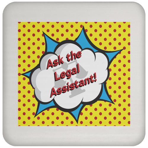 Ask the Legal Assistant! Coaster