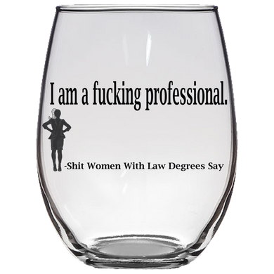 Fucking Professional Stemless Wine Glass Laser Etched