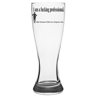 Fucking Professional Pilsner Glass Laser Etched