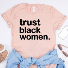 Load image into Gallery viewer, Trust Black Women T-Shirt