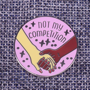 Not My Competition Enamel Pin