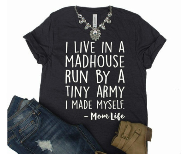 I LIVE IN A MADHOUSE T-shirt
