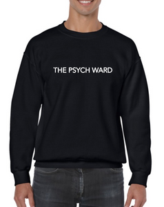 The Psych Ward - Classic Crewneck Sweater