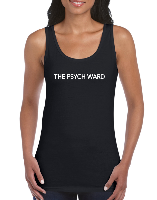 The Psych Ward - Tank Top