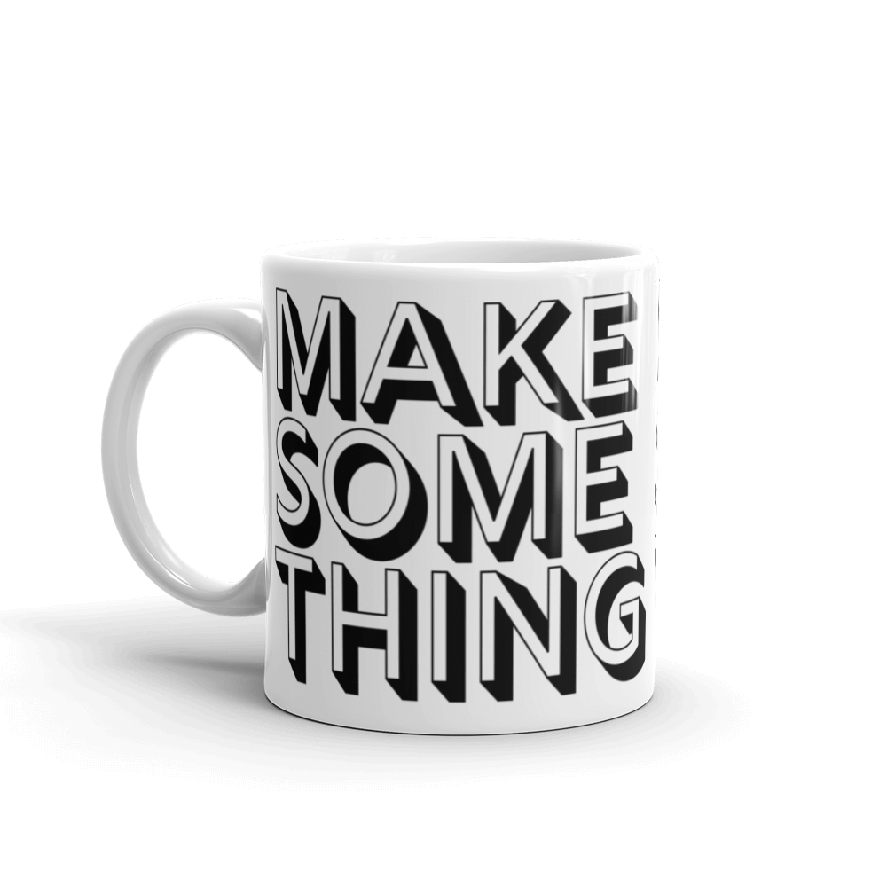Make Something