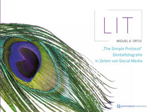 "LIT ""The Simple Protocol"" - Dentalfotografie in Zeiten von Social Media"