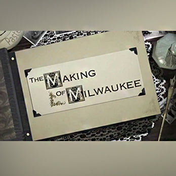 Making of Milwaukee DVDs