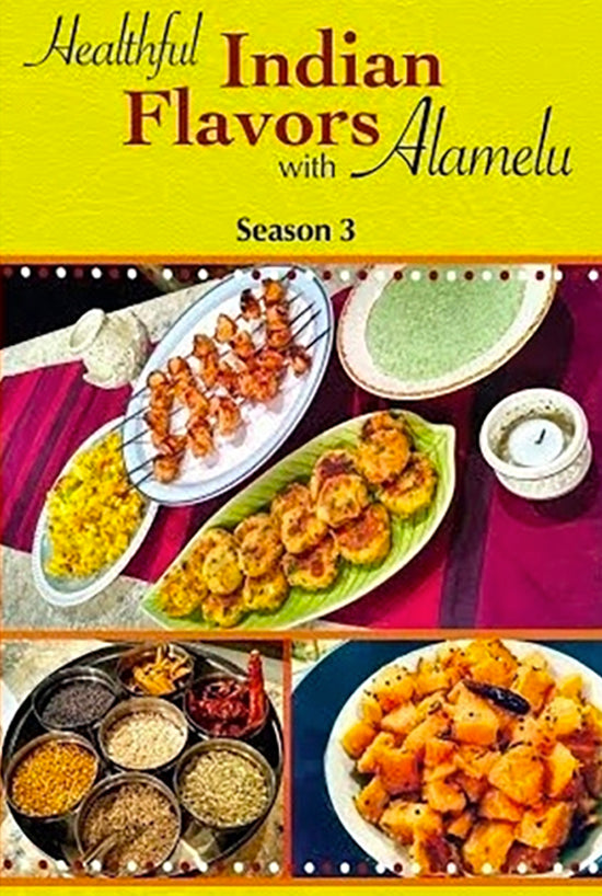 Healthful Indian Flavors with Alamelu: Season 3 DVD Box Set - PRICE INCLUDES SHIPPING