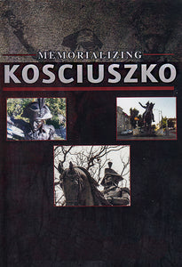 Memorializing Kosciuszko - PRICE INCLUDES SHIPPING