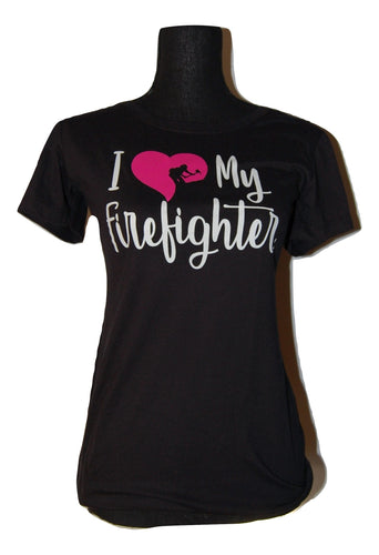 W25.  I Love My Firefighter Standard Neckline Tee