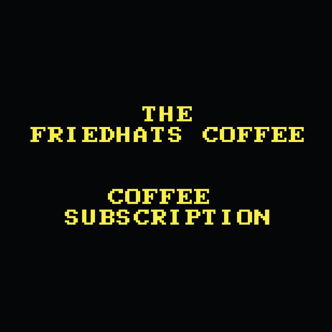 Friedhats Coffee Subscription