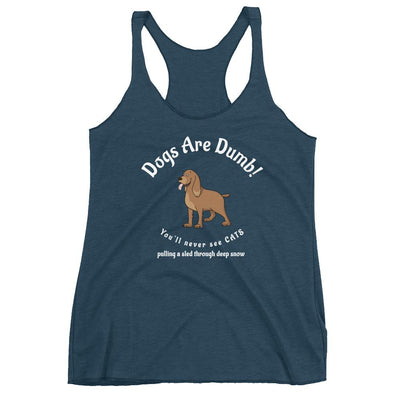 Dogs Are Dumb – Next Level 6733 Ladies' Tri-Blend Racerback Tank Top