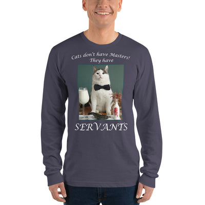 Cats have servants – American Apparel 2007 Unisex Fine Jersey Long Sleeve T-Shirt