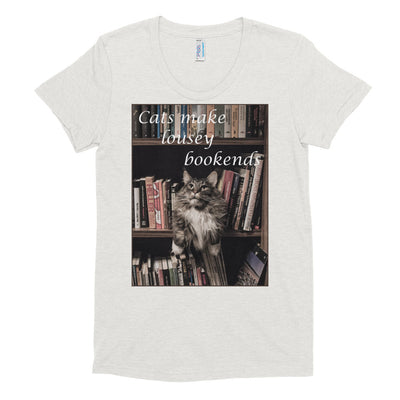 Cats make lousy bookends – American Apparel TR301W Women's Tri-Blend T-Shirt