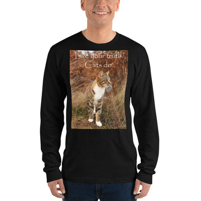 Live your truth.  Cats do – American Apparel 2007 Unisex Fine Jersey Long Sleeve T-Shirt