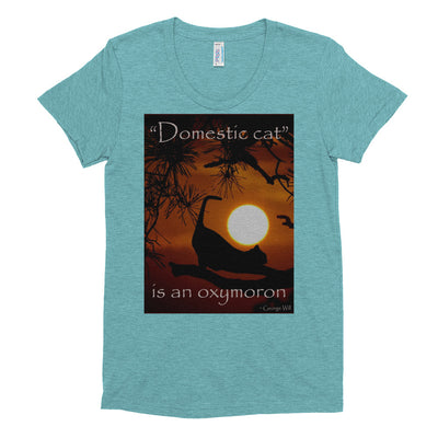 """Domestic cat"" is an oxymoron – American Apparel TR301W Women's Tri-Blend T-Shirt"