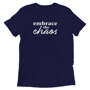Embrace the Chaos - T-shirt