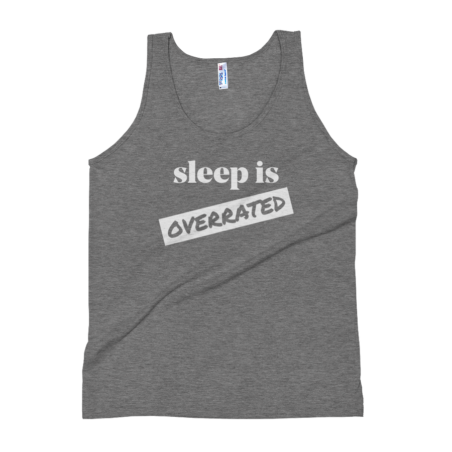 Sleep Is Overrated - Tank Top