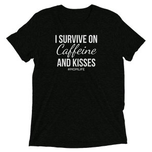 I Survive on Caffeine and Kisses - T-Shirt