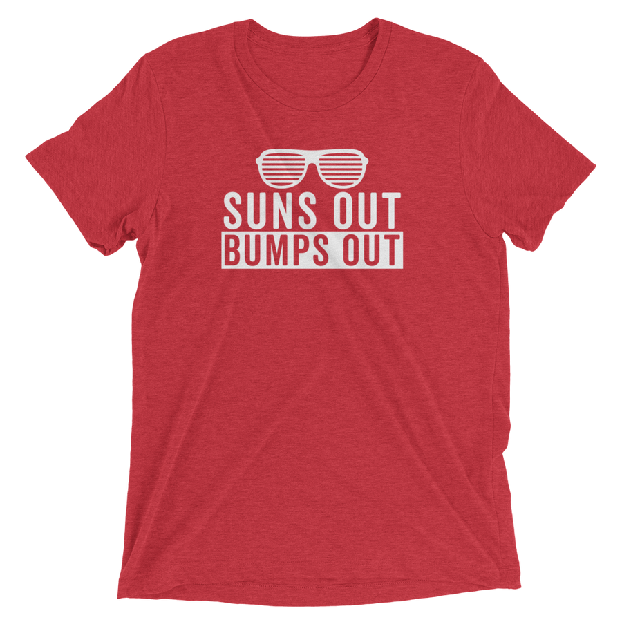 Suns Out Bumps Out - T-SHIRT