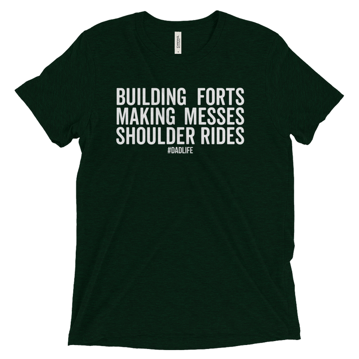 Building Forts Making Messes Shoulder Rides - T-shirt