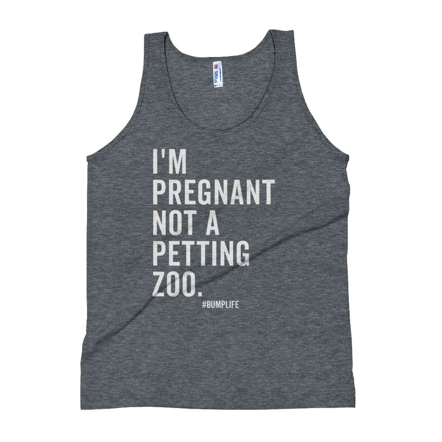 I'm Pregnant not a Petting Zoo. -  Tank Top