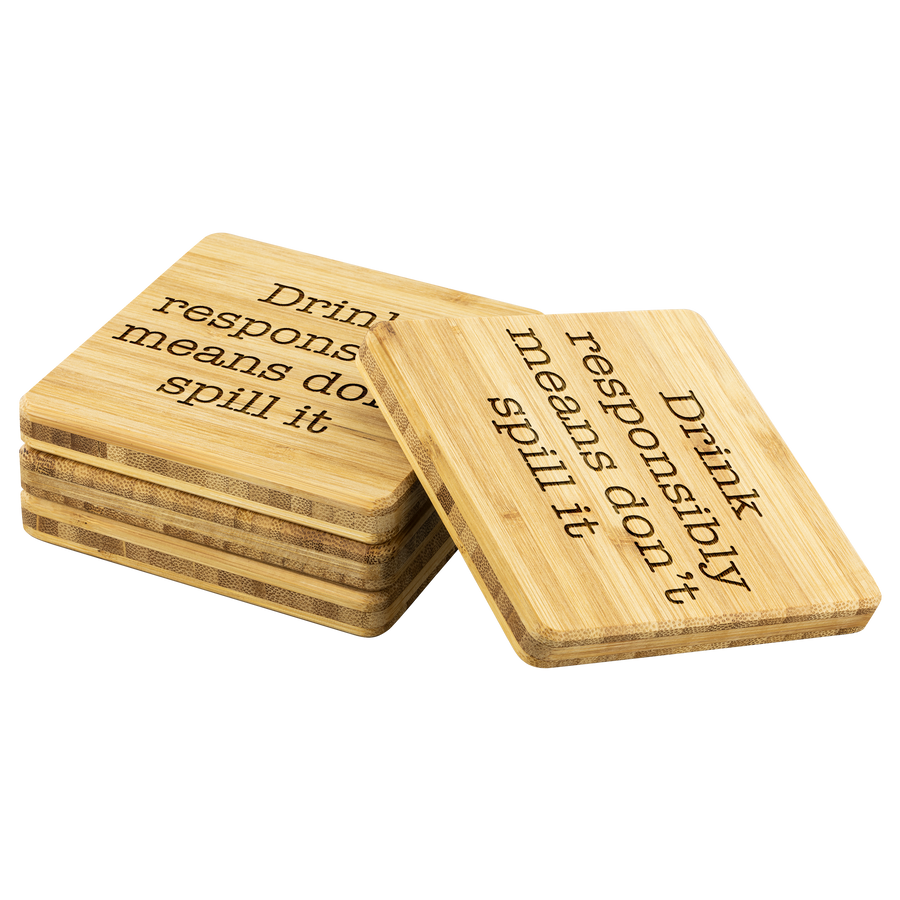 Drink Responsibly - Bamboo Coasters