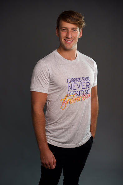 """Chronic Pain Never Looked So Fabulous!"" Men's Premium T"
