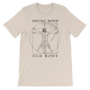 """Young Mind Old Body"" Unisex T"