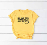 Sugarbaby New Arrival Hug More Trees Save The Bees Yellow t shirts Unisex Fashion World Positive Motivational Shirt dropshipping