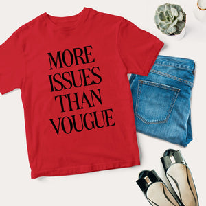 'More Issues Than Vougue' Unisex T-shirt