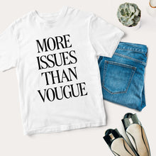 Load image into Gallery viewer, 'More Issues Than Vougue' Unisex T-shirt