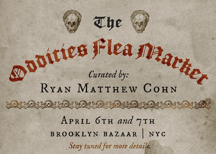 The Oddities Flea Market curated by Ryan Matthew Cohn