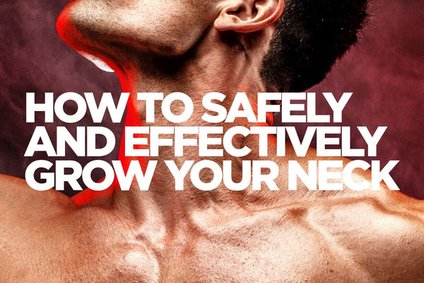 Neck Training: How to Safely and Effectively Grow Your Neck