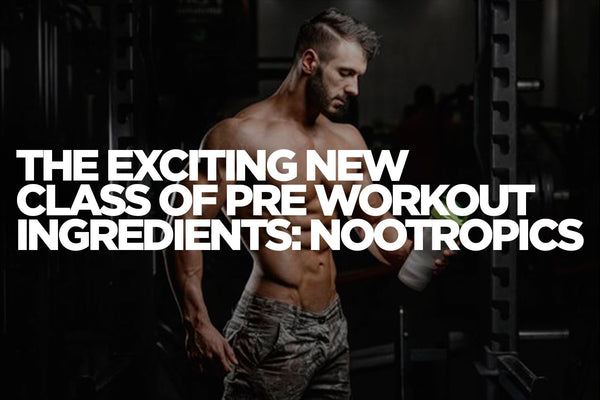 The Exciting New Class of Pre Workout Ingredients: Nootropics