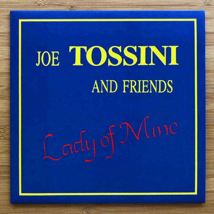 Joe Tossini and Friends - Lady of Mine