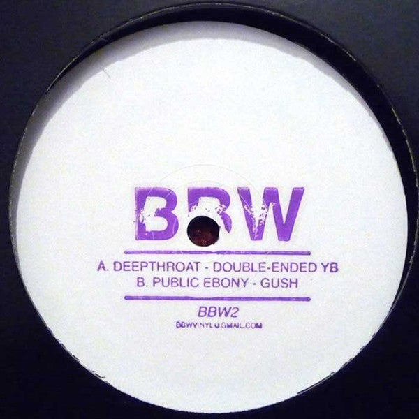 Deepthroat (4) / Public Ebony - Double-Ended Yb / Gush