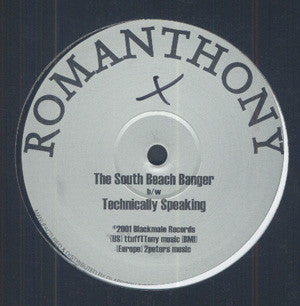 Romanthony - The South Beach Banger / Technically Speaking
