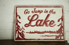 Go Jump in the Lake Sign Large