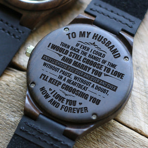 W1613 - I'll choose you over and over and over - For Husband Engraved Wooden Watch