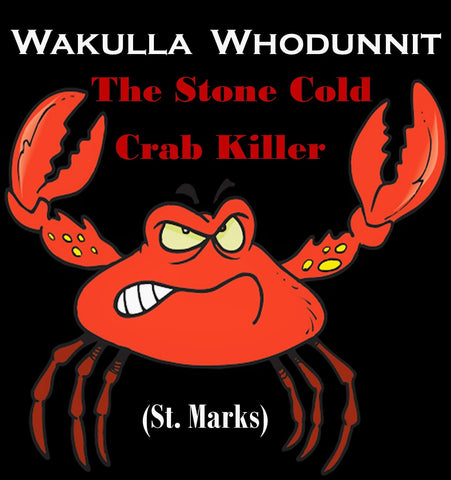 WAKULLA WHODUNNIT: The Stone Cold Crab Killer (St. Marks)