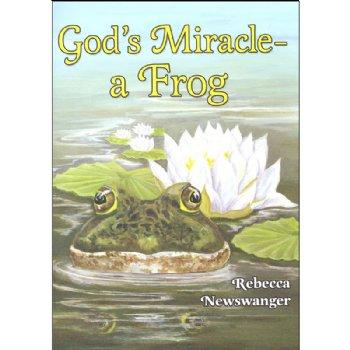 Gods Miracle A Frog