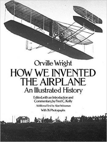 Orville Wright How We Invented the Airplane