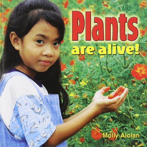 Plants Are Alive What are Plants