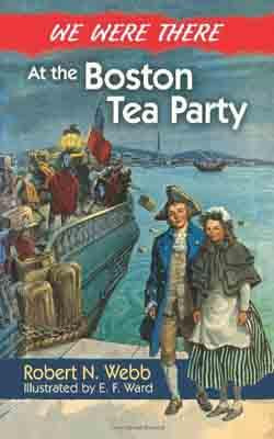 We Were There - Boston Tea Party